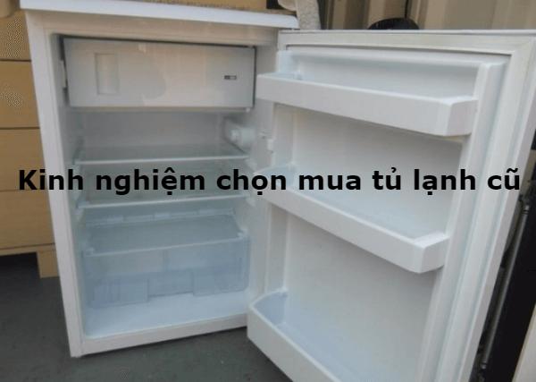 Kinh nghiệm chọn mua tủ lạnh cũ