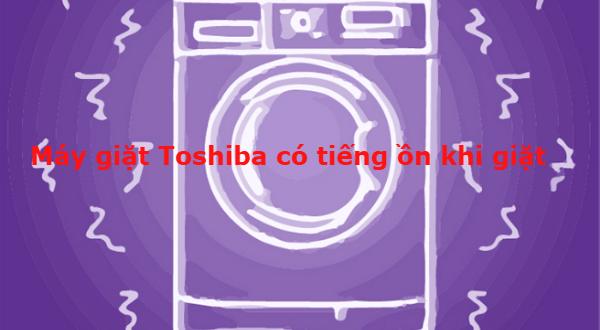 lỗi cơ bản của dòng máy giặt Toshiba