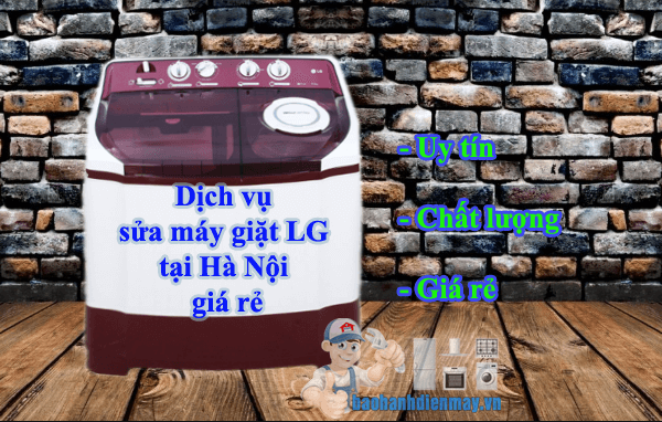 Dịch vụ sửa máy giặt Lg tại Hà Nội