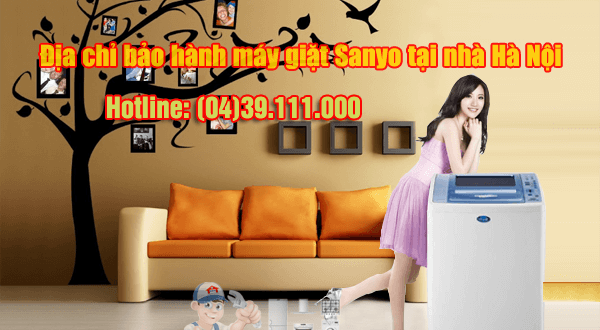Địa chỉ bảo hành máy giặt Sanyo tại nhà Hà Nội