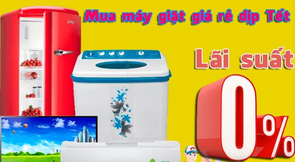Cơ hội ngàn vàng mua máy giặt giá rẻ dịp Tết