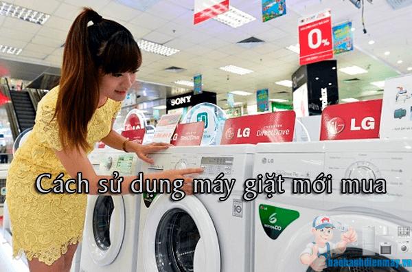 Cách sử dụng máy giặt mới mua